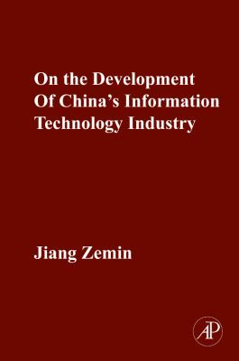 On the Development of China's Information Technology Industry 9780123813695