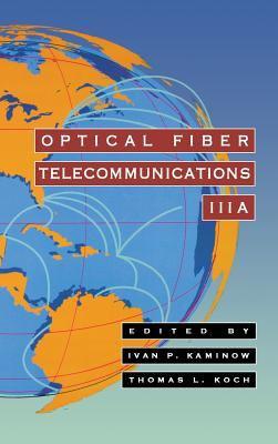 Optical Fiber Telecommunications Iiia 9780123951700