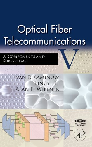 Optical Fiber Telecommunications V A: Components and Subsystems [With CDROM] 9780123741714