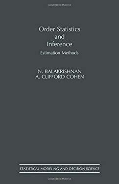 Order Statistics & Inference: Estimation Methods 9780120769483