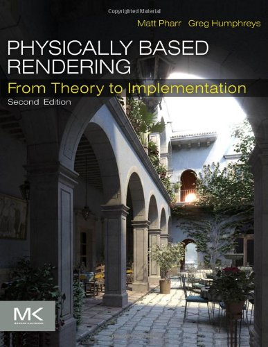 Physically Based Rendering: From Theory to Implementation 9780123750792