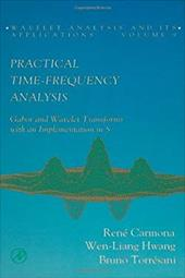 Practical Time-Frequency Analysis: Gabor and Wavelet Transforms, with an Implementation in S 325352