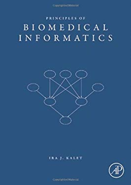 Principles of Biomedical Informatics 9780123694386