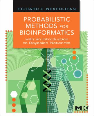 Probabilistic Methods for Bioinformatics: With an Introduction to Bayesian Networks 9780123704764