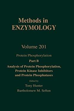 Protein Phosphorylation, Part B: Analysis of Protein Phosphorylation, Protein Kinase Inhibitors, and Protein Phosphatases: Volume 201: Protein Phospho 9780121821029