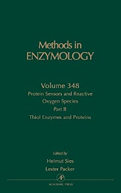Protein Sensors and Reactive Oxygen Species, Part B: Thiol Enzymes and Proteins 9780121822514