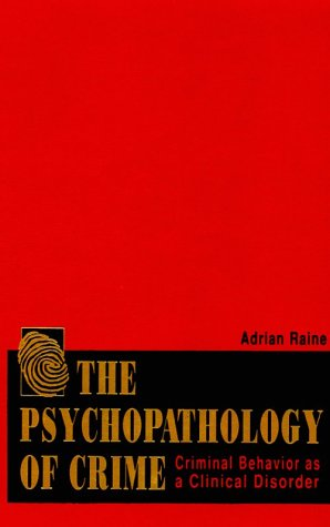 Psychopathology of Crime: Criminal Behavior as a Clinical Disorder 9780125761604