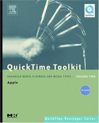 Quicktime Toolkit Volume Two: Advanced Movie Playback and Media Types 9780120884025