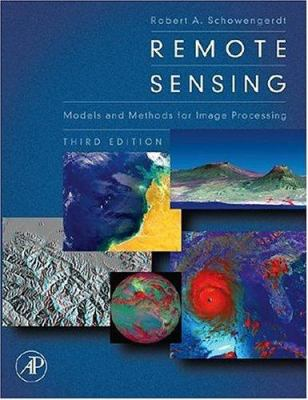Remote Sensing: Models and Methods for Image Processing 9780123694072