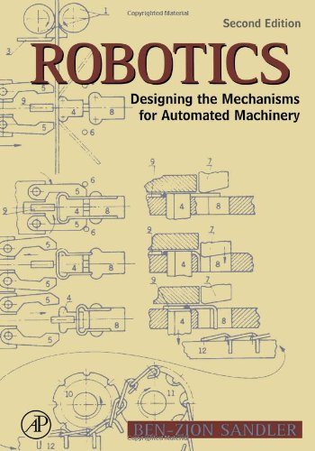 Robotics: Designing the Mechanisms for Automated Machinery 9780126185201