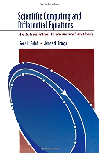 Scientific Computing and Differential Equations: An Introduction to Numerical Methods 9780122892554