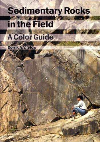 Sedimentary Rocks in the Field: A Color Guide 9780123694515