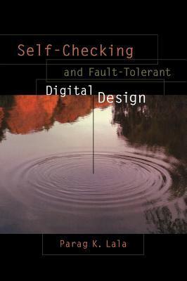 Self-Checking and Fault-Tolerant Digital Design 9780124343702