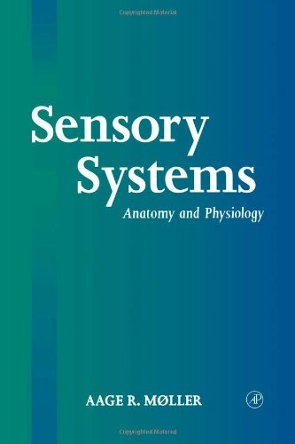 Sensory Systems: Anatomy, Physiology and Pathophysiology 9780125042574