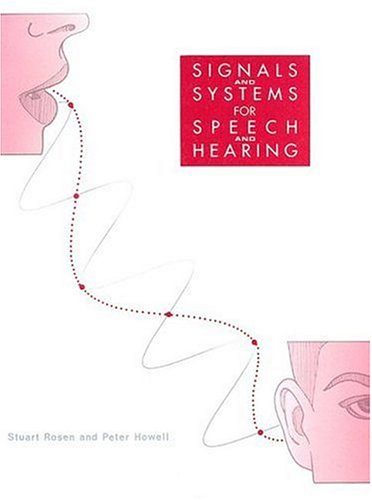 Signals and Systems for Speech and Hearing 9780125972314