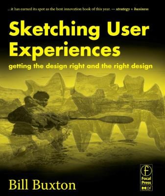 Sketching User Experiences: Getting the Design Right and the Right Design 9780123740373