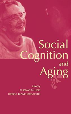 Social Cognition and Aging 9780123452603