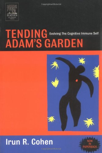 Tending Adam's Garden: Evolving the Cognitive Immune Self 9780121783563