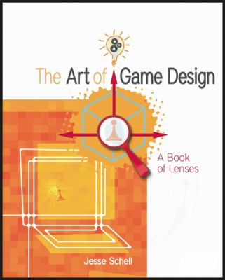 The Art of Game Design: A Book of Lenses 9780123694966