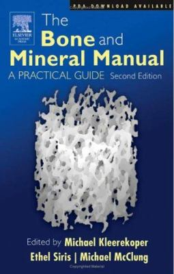 The Bone and Mineral Manual: A Practical Guide 9780120885695