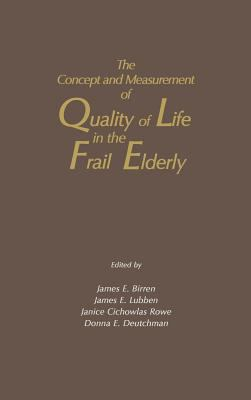 The Concept and Measurement of Quality of Life in the Frail Elderly 9780121012755
