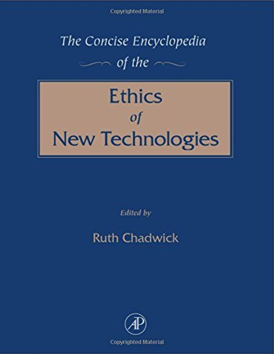 The Concise Encyclopedia of the Ethics of New Technologies 9780121663551