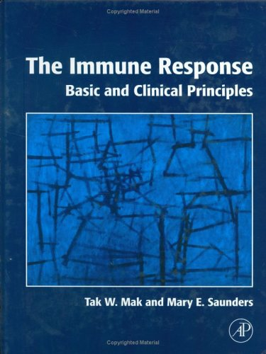 The Immune Response: Basic and Clinical Principles [With CDROM] 9780120884513