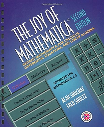 The Joy of Mathematica: Instant Mathematica for Calculus, Differential Equations, and Linear Algebra [With CDROM] 9780126407303