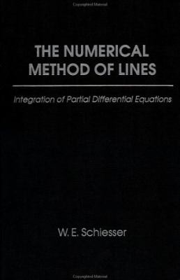 The Numerical Method of Lines: Integration of Partial Differential Equations 9780126241303