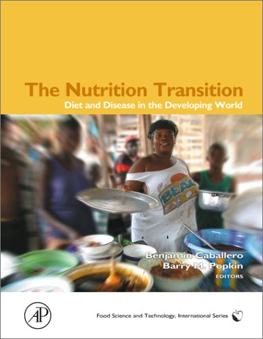 The Nutrition Transition: Diet and Disease in the Developing World 9780121536541