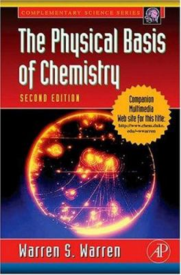 The Physical Basis of Chemistry 9780127358550