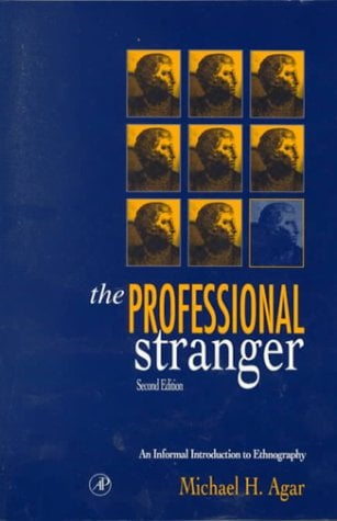 The Professional Stranger: An Informal Introduction to Ethnography 9780120444700