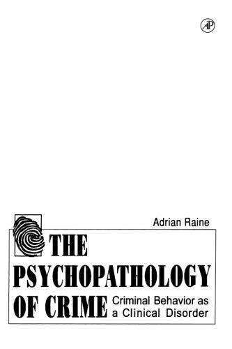 The Psychopathology of Crime: Criminal Behavior as a Clinical Disorder 9780125761550