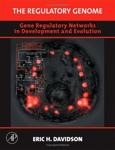 The Regulatory Genome: Gene Regulatory Networks in Development and Evolution 9780120885633