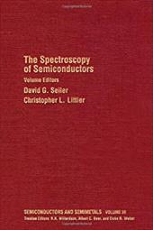 The Spectroscopy of Semiconductors: Volume 36