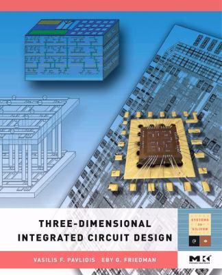 Three-Dimensional Integrated Circuit Design 9780123743435