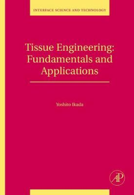 Tissue Engineering: Fundamentals and Applications 9780123705822