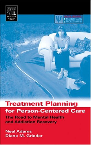Treatment Planning for Person-Centered Care: The Road to Mental Health and Addiction Recovery 9780120441556