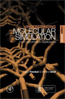 Understanding Molecular Simulation: From Algorithms to Applications 9780122673511