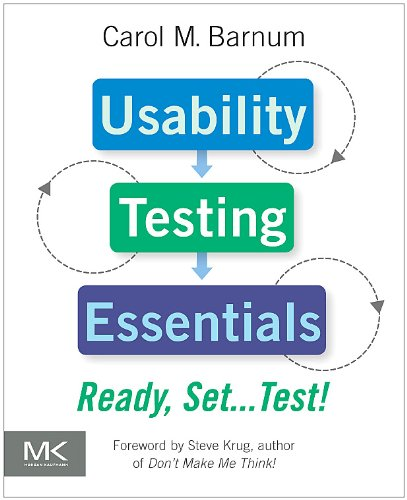 Usability Testing Essentials: Ready, Set ...Test! 9780123750921