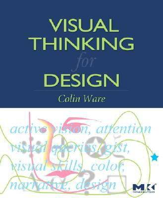 Visual Thinking for Design 9780123708960
