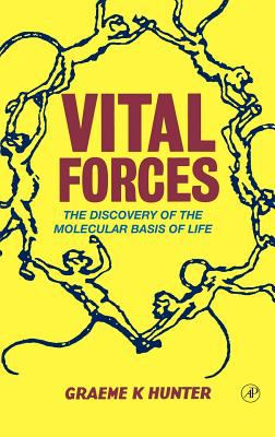 Vital Forces: The Discovery of the Molecular Basis of Life 9780123618108