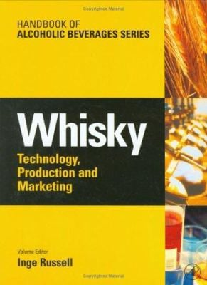 Whisky: Technology, Production and Marketing 9780126692020