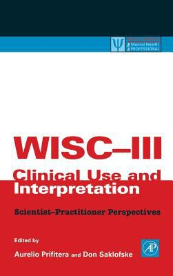 Wisc-III Clinical Use and Interpretation: Scientist-Practitioner Perspectives 9780125649308