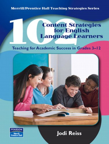 102 Content Strategies for English Language Learners: Teaching for Academic Success in Grades 3-12 9780132218191