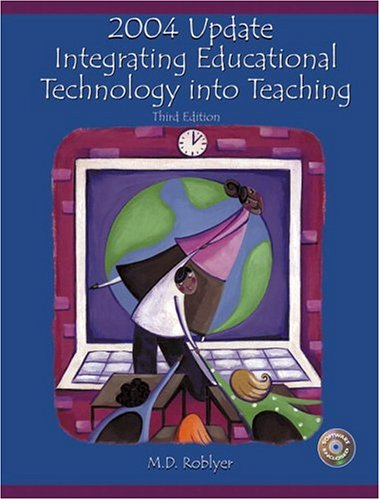 2004 Update: Integrating Educational Technology Into Teaching [With Disk] 9780131189232