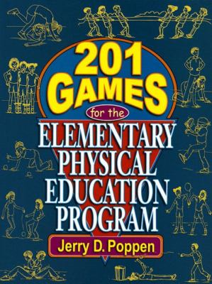 201 Games for the Elementary Physical Education Program 9780130420619