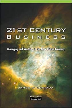 21st Century Business: Managing and Working in the New Digital Economy 9780130305695
