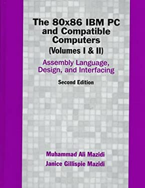 80X86 IBM PC and Compatible Computers: Assembly Language, Design, and Interfacing; Volume I and II 9780137585090
