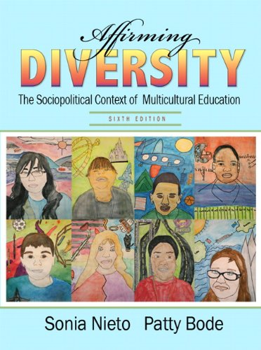 Affirming Diversity: The Sociopolitical Context of Multicultural Education - 6th Edition